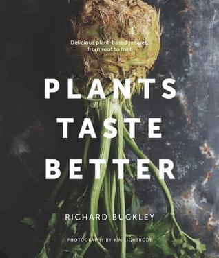 plants taste better richard buckley
