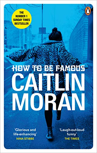 How to be Famous Caitlin Moran