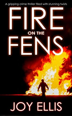 Fire on the Fens Joy Ellis