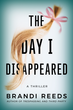 The Day I Disappeared Brandi Reeds