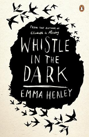 Whistle in the Dark Emma Healey