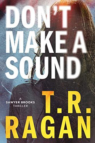 Dont make a sound T R Ragan